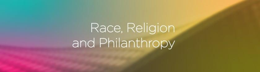 Race, Religion, Philanthropy-03